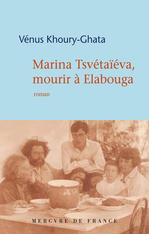 """Résultat de recherche d'images pour """"Marina Tsvétaïeva, mourir à Elabouga / Vénus Khoury-Ghata"""""""