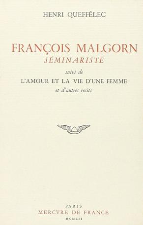 François Malgorn, séminariste suivi de L'amour et la vie d'une femme et autres récits