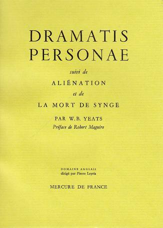 Dramatis personae suivi d' Aliénation et de La mort de Synge