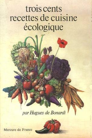 Trois cents recettes de cuisine écologique