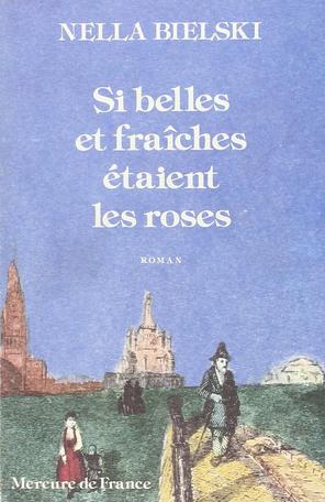 Si belles et fraîches étaient les roses