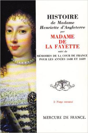 Histoire de Madame Henriette d'Angleterre suivi de Mémoires de la Cour de France pour les années 1688 et 1689