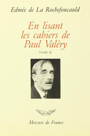 En lisant les «Cahiers» de Paul Valéry