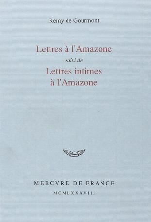 Lettres à l'Amazone suivi de Lettres intimes à l'Amazone