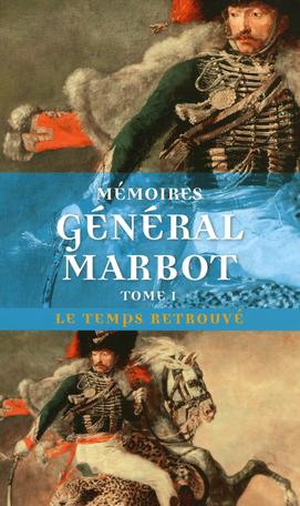 Mémoires Tome 1 - Gênes, Austerlitz, Eylau, Madrid, Wagram 2