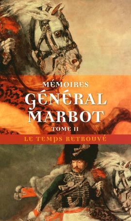 Mémoires Tome 2 - Torrès-Védras, La Bérésina, Leipzig, Waterloo 2