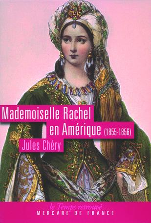 Mademoiselle Rachel en Amérique