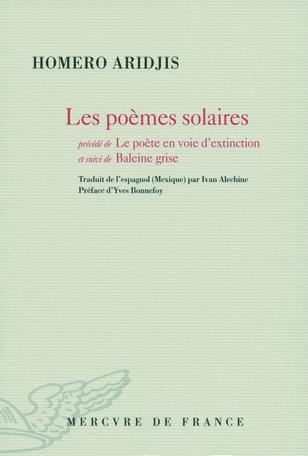 Les poèmes solaires précédé de Le poète en voie d'extinction et suivi de Baleine grise