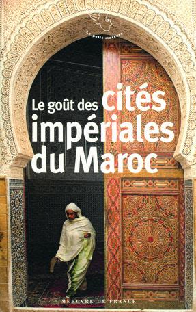 Le goût des cités impériales du Maroc