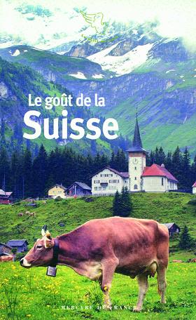Le goût de la Suisse