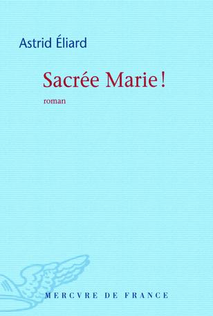 Sacrée Marie!
