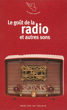 Le goût de la radio et autres sons