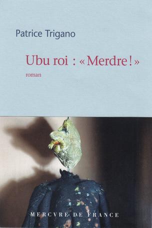 Ubu roi : «Merdre!»