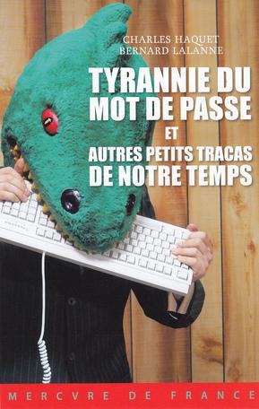 Tyrannie du mot de passe et autres petits tracas de notre temps