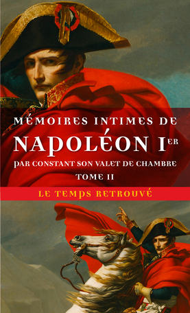 Mémoires intimes de Napoléon 1er par Constant, son valet de chambre 2 1