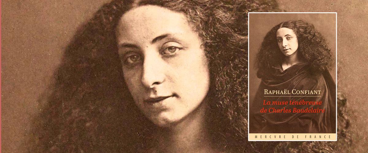 Raphaël Confiant - La muse ténébreuse de Charles Baudelaire
