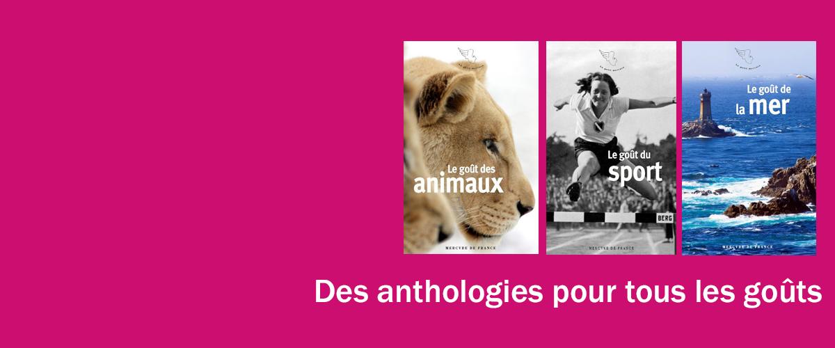 Trois anthologies pour tous les goûts - Mercure de France