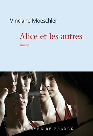 Vinciane Moeschler - Alice et les autres - Mercure de France